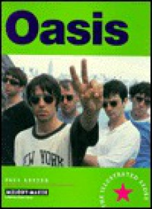 Oasis: The Illustrated Story - Paul Lester