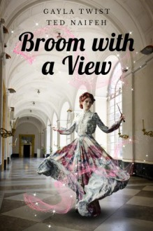 Broom with a View - Gayla Twist, Ted Naifeh