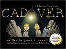 Cadaver: A Bittersweet Love Story - Jonah Ansell