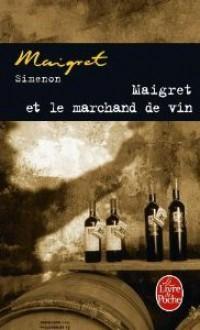 Maigret et le marchand de vin - Georges Simenon