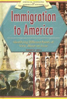 Immigration to America:: Identifying Different Points of View about an Issue - Therese Shea
