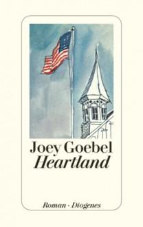 Heartland - Joey Goebel, Hans M. Herzog