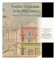 English Decoration In The 18th Century - John Fowler,John Cornforth