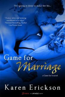 Game for Marriage - Karen Erickson
