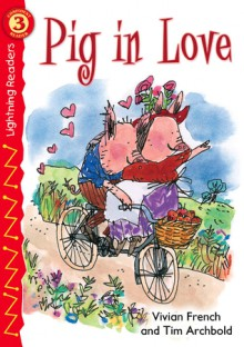 Pig In Love (Grades 1-2: Level 3) - Vivian French