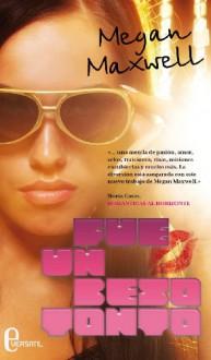 Fue un beso tonto (Spanish Edition) - Megan Maxwell, Versátil Ediciones