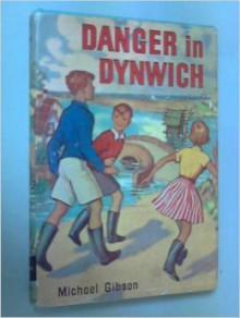 Danger in Dynwich - Michael Gibson