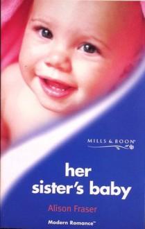 Her Sister's Baby (Mills & Boon Modern) - Alison Fraser