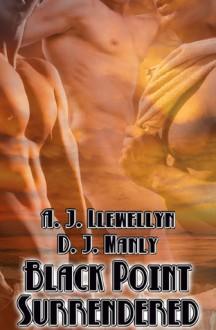 Black Point Surrendered (Black Point, #4) - A.J. Llewellyn, D.J. Manly