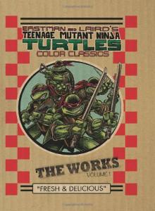 Teenage Mutant Ninja Turtles: The Works Volume 1 - Peter Alan Laird
