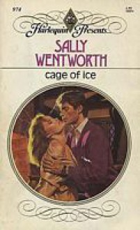 Cage of Ice (Harlequin Presents, #974) - Sally Wentworth