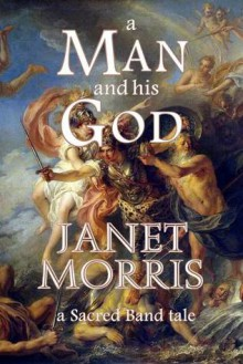 A Man and His God - Janet E. Morris