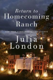 Return to Homecoming Ranch - Julia London