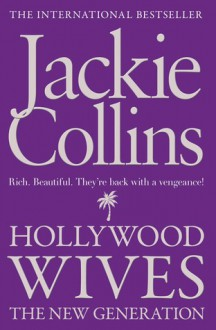 Hollywood Wives:The New Generation - Jackie Collins
