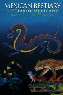 Mexican Bestiary - David Bowles
