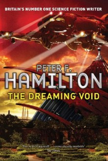 The Dreaming Void: The Void Trilogy 1 - Peter F. Hamilton