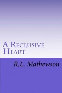 A Reclusive Heart (Hollywood Hearts, #2) - R.L. Mathewson