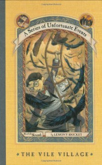 The Vile Village - Michael Kupperman, Lemony Snicket, Brett Helquist
