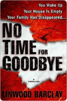 No Time for Goodbye - Linwood Barclay