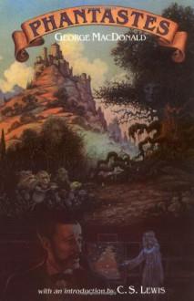 Phantastes - George MacDonald, C.S. Lewis