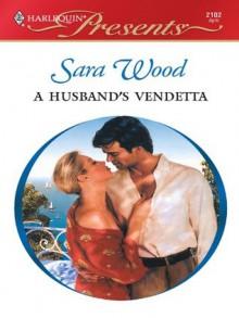 A Husband's Vendetta (Harlequin Presents) - Sara Wood