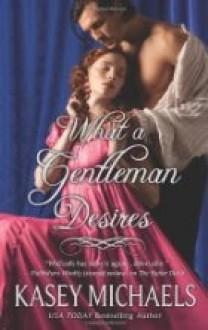 What a Gentleman Desires - Kasey Michaels