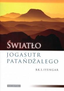 Światło jogasutr Patańdżalego - B. K. S. Iyengar