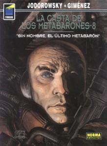 La Casta de Los Metabarones: Sin Nombre, el último metabarón - Alejandro Jodorowsky, Juan Giménez