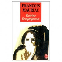 Therese Desqueyroux (in French) - Francois Mauriac