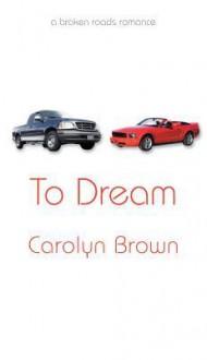 To Dream - Carolyn Brown