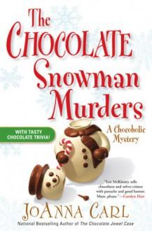 The Chocolate Snowman Murders - JoAnna Carl