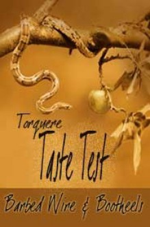 Taste Test: Barbed Wire and Bootheels - Vic Winter, BA Tortuga, Lorne Rodman, Lorna Hinson