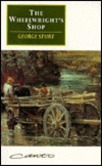 The Wheelwright's Shop - George Sturt, E.P. Thompson