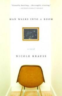 Man Walks Into a Room - Nicole Krauss