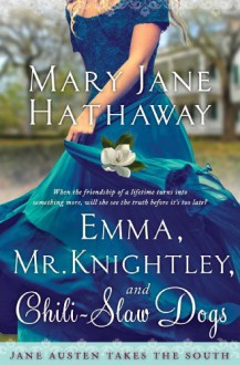 Emma, Mr. Knightley and Chili-Slaw Dogs - Mary Jane Hathaway