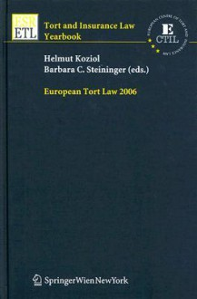 European Tort Law 2006 - Helmut Koziol