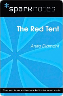 The Red Tent (SparkNotes Literature Guide Series) - SparkNotes Editors