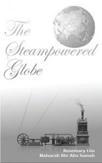 The Steampowered Globe - Rosemary Lim, Maisarah Bte Abu Samah