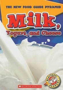 Milk, Yogurt, and Cheese - Emily K. Green