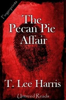 The Pecan Pie Affair - T. Lee Harris