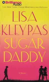 Sugar Daddy - Lisa Kleypas, Jeannie Stith