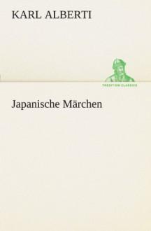 Japanische Märchen (German Edition) - Karl Alberti