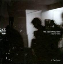The Megapolis Tour: New York - Peer Kugler