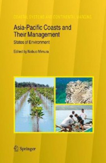 Asia-Pacific Coasts and Their Management: States of Environment - Nobuo Mimura