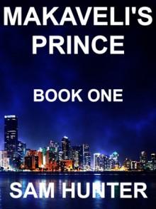 Makaveli's Prince: Book One - Sam Hunter