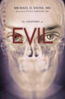 The Anatomy of Evil - Michael H. Stone, Otto F. Kernberg