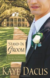 Stand-In Groom - Kaye Dacus