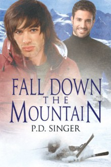 Fall Down the Mountain: The Mountains Series, Book 3 - P.D. Singer