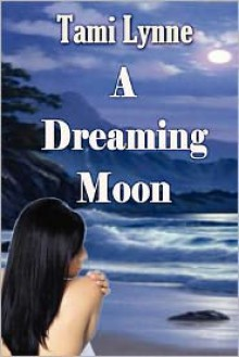 A Dreaming Moon - Tami Lynne