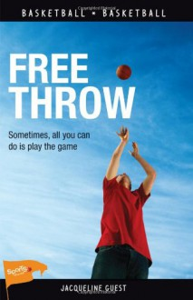 Free Throw (Lorimer Sports Stories) - Jacqueline Guest